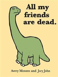 All My Friends Are Dead