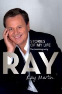 Click here for more details or to buy a Signed Copy of the Ray Martin : Stories of My Life book