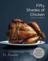click here for more details or to buy Fifty Shades of Chicken