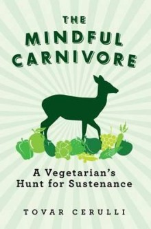 Click here for more details or to buy The Mindful Carnivore