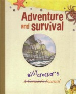 Click here for more details or to buy Adventure and Survival A Convict's (Billy Crocker's) Journal