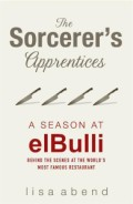 Click here for more details or to buy The Sorcerer's Apprentices: A Season elBulli