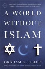 Click for more detail or to buy A World Without Islam