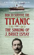 Click here for more details or to buy How To Survive The Titanic