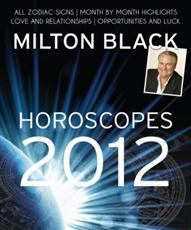 Click here for more details or to buy Milton Black's 2012 Horoscopes