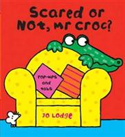Click here for more details or to buy Scared or Not, Mr Croc