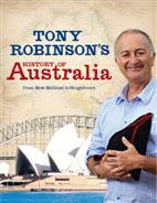 Click for more detail or to order Tony Robinson's History of Australia