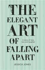 Click for more detail or to buy The Elegant Art Of Falling Apart