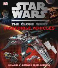 Click here for more details or to buy Star Wars : The Clone Wars : Incredible Vehicles