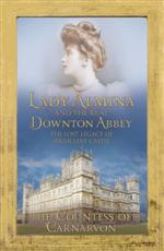 Click for more detail or to buy Lady Almina and the Story of the Real Downton Abbey