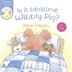 Click here for more details or to buy Is It Bed Time Wibbly Pig?