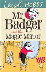 Click here for more details or to buy Mr Badger and The Magic Mirror
