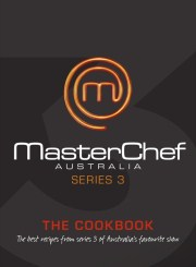Click for more detail or to order MasterChef Australia: The Cookbook : Series 3