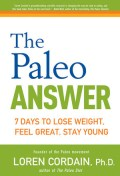 Click here for more details, or to buy The Paleo Answer