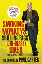 Click for more detail or to order Smoking Monkeys, Drilling Rigs, Bio-diesel Bikes and Other Stories