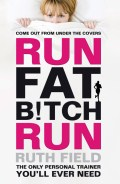 Click here for more details or to buy Run Fat Bitch Run