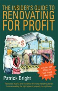 Click for more detail or to order The Insider's Guide to Renovating for Profit